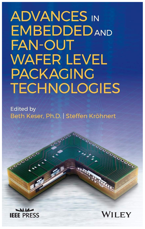 Advances in Embedded and Fan-Out Wafer Level Packaging Technologies order by amazon